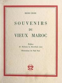 Henri Croze et Marie-Cécile Juin - Souvenirs du vieux Maroc.