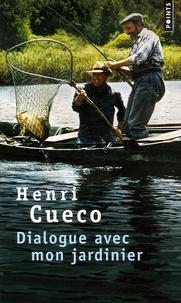 Henri Cueco - Dialogue avec mon jardinier.