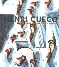 Henri Cueco et Guillaume Ambroise - Henri Cueco - Entre vénération et blasphème.
