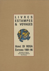 Henri Cueco et Emmanuel Pernoud - Herve Di Rosa - Livres, estampes et voyages.
