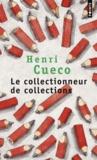 Henri Cueco - Le collectionneur de collections.