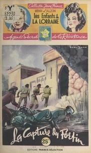 Henri d'Alzon et  Brantonne - La capture du fortin.
