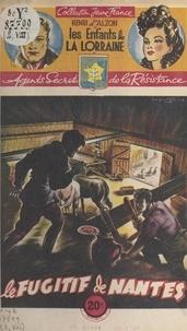 Henri d'Alzon et  Brantonne - Le fugitif de Nantes.