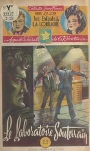 Henri d'Alzon et  Brantonne - Le laboratoire souterrain.