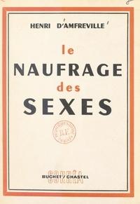 Henri d'Amfreville - Le naufrage des sexes.