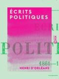 Henri d' Orléans - Écrits politiques.
