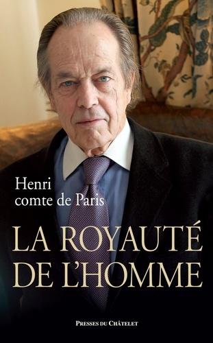 Henri d' Orléans - La royauté de l'Homme.