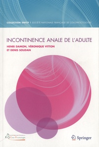 Henri Damon et Véronique Vitton - Incontinence anale de l'adulte.