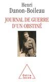 Henri Danon-Boileau - Journal de guerre d'un obstiné.
