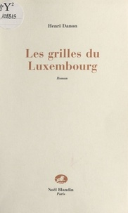 Henri Danon - Les Grilles du Luxembourg.