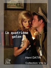 Téléchargements gratuits d'ebook Le quatrième galon par Henri Datin  9782378670658 (French Edition)