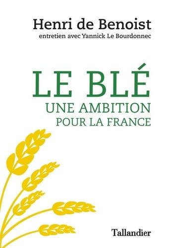 Le blé, une ambition pour la France