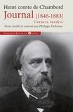 Henri de Bourbon Chambord - Journal du Comte de Chambord (1846-1883) - Carnets inédits.