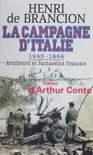 Henri de Brancion - LA CAMPAGNE D'ITALIE 1943-1944. - Artilleurs et fantassins français.