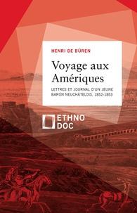 Henri de Büren - Voyage aux Amériques - Lettres et journal d'un jeune baron neuchâtelois, 1852-1853.