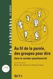 Henri De Caevel et Denise Bass - Au fil de la parole, des groupes pour le dire dans le secteur psychosocial.