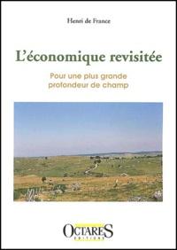 Henri de France - L'économique revisitée - Pour une plus grande profondeur de champ.