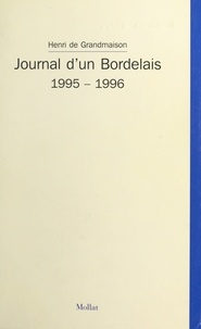 Henri de Grandmaison - Journal d'un Bordelais, 1995-1996.