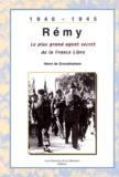 Henri de Grandmaison - Rémy, le plus grand agent secret de la France Libre.