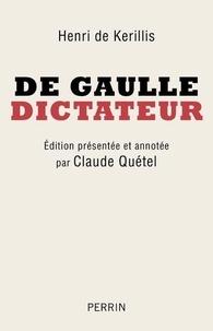 Henri de Kerillis - De Gaulle, dictateur.