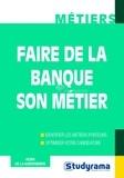 Henri de La Guéronnière - Faire de la banque son métier.