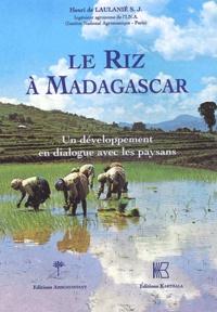 Henri de Laulanié - Le riz à Madagascar - Un développement en dialogue avec les paysans.