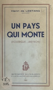 Henri de Lestang - Un pays qui monte - Rouergue-Aveyron.