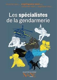 Henri de Lestapis - Expliquez-moi Les spécialistes de la gendarmerie.