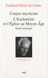 Henri de Lubac - Corpus mysticum - L'eucharistie et l'Eglise au Moyen Age.