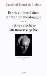Henri de Lubac - Esprit et liberté dans la tradition théologique - Suivi de Petite catéchèse sur nature et grâce.