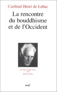 Henri de Lubac - La rencontre du bouddhisme et de l'Occident.