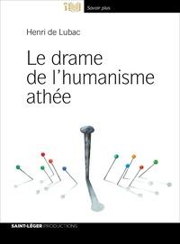 Henri de Lubac - Le drame de l'humanisme athée.
