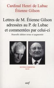 Henri de Lubac et Etienne Gilson - Lettres de M. Etienne Gilson adressées au P. De Lubac et commentées par celui-ci - Correspondance 1956-1975.