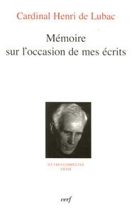 Henri de Lubac - Mémoire sur l'occasion de mes écrits.