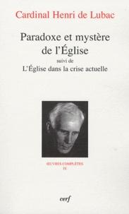 Henri de Lubac - Paradoxe et Mystère de l'Eglise - Suivi de l'Eglise dans la crise actuelle.