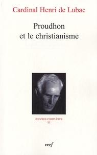 Henri de Lubac - Proudhon et le christianisme - Oeuvres complètes III.