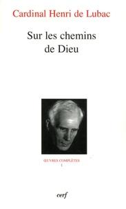 Henri de Lubac - Sur les chemins de Dieu.
