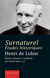 Henri de Lubac - Surnaturel - Etudes historiques.