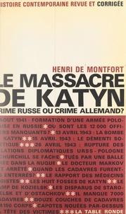 Henri de Monfort et Marcel Pellenc - Le massacre de Katyn - Crime russe ou crime allemand ?.