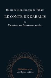 Henri de Montfaucon de Villars - Comte de Gabalis - Entretien sur les sciences secrètes.