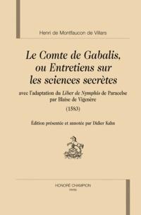 Henri de Montfaucon de Villars - Le Comte de Gabalis, ou Entretiens sur les sciences secrètes - Avec l'adaptation du Liber de Nymphis de Paracelse par Blaise de Vigenère (1583).