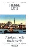Henri de Régnier et Pierre Loti - Constantinople, fin de siècle.