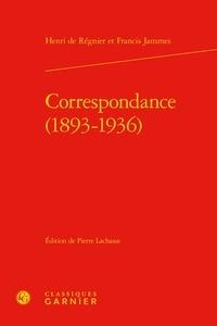 Henri de Régnier et Francis Jammes - Correspondance (1893-1936).