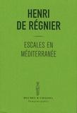 Henri de Régnier - Escales en Méditerranée - Suivi de Donc....