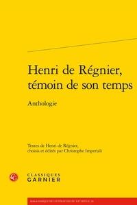 Henri de Régnier - Henri de Régnier, témoin de son temps - Anthologie.