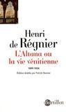 Henri de Régnier - L'Altana - Ou La Vie Vénitienne (1899-1924).
