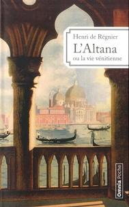 Henri de Régnier - L'Altana - Ou La vie vénitienne, 1899-1924.