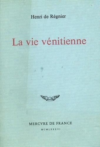 Henri de Régnier - La Vie vénitienne.