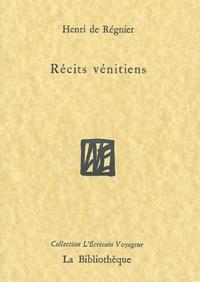 Henri de Régnier - Récits vénitiens.