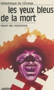 Henri de Retamosa - Les yeux bleus de la mort.